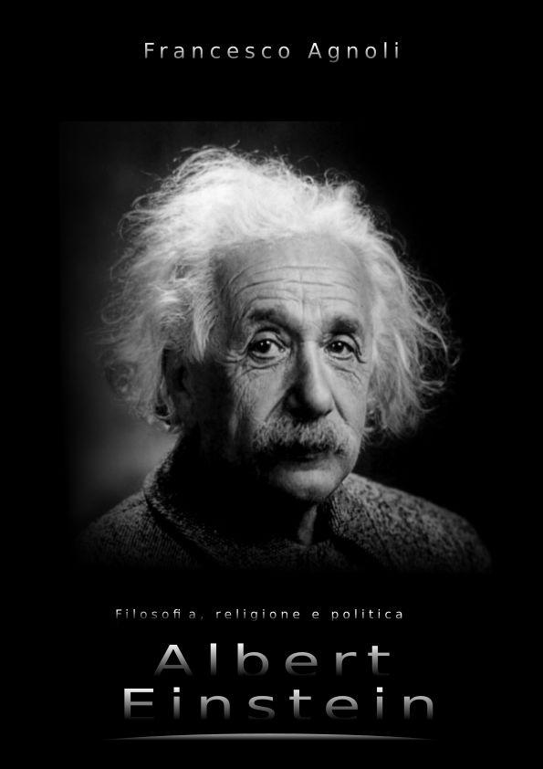 Einstein: filosofia, religione, politica