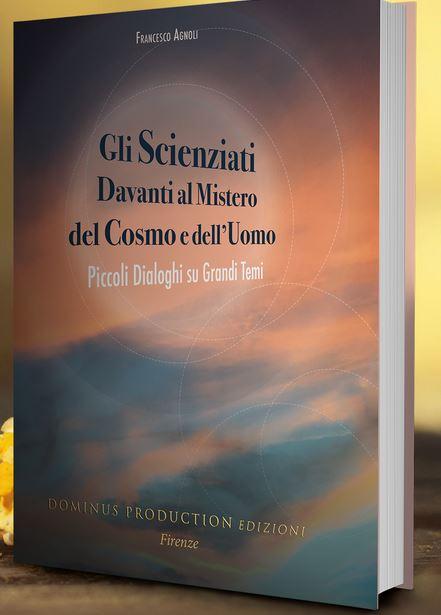 Gli scienziati davanti al mistero del Cosmo e dell'Uomo